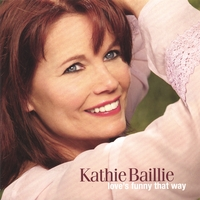 Kathie Baillie | Love's Funny That Way