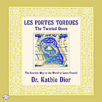 Kathie Dior & Lydie Guijarro | Les Portes Tordues (The Twisted Doors): The Scariest Way In The World To Learn French!