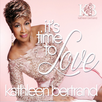 Kathleen Bertrand | It's Time to Love
