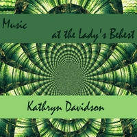 Kathryn Davidson | Music At the Lady's Behest