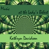 Kathryn Davidson: Music At the Lady