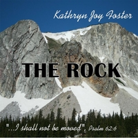 Kathryn Joy Foster: The Rock