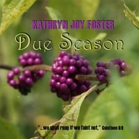 Kathryn Joy Foster: Due Season