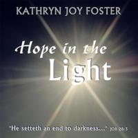 Kathryn Joy Foster: Hope in the Light