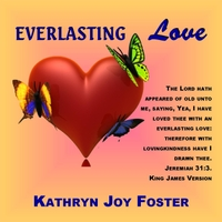 Kathryn Joy Foster: Everlasting Love