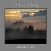 Kathryn Kaye | There Was a Time
