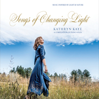 Kathryn Kaye | Songs of Changing Light