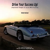 Kathy Balland | Drive Your Success Up!