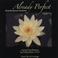 Kathy Milano, Ph.D. | Already Perfect: Remembering Your True Essence