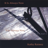 KATHY RAIMEY: It Is Always Now