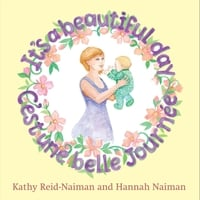 Kathy Reid-Naiman & Hannah Naiman | It's a Beautiful Day C'est Une Belle Journée