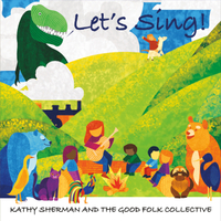 Kathy Sherman and the Good Folk Collective | Let's Sing