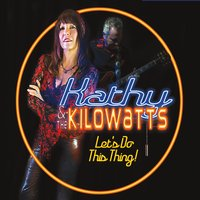 Kathy & the Kilowatts | Let's Do This Thing!