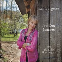 Kathy Tugman & The Rocky River Rangers | Love Song Nineteen