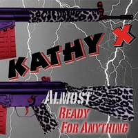 Kathy X | Almost Ready For Anything