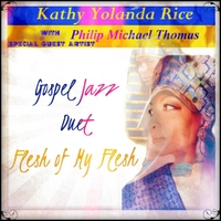 Kathy Yolanda Rice: Flesh of My Flesh