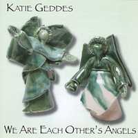 Katie Geddes | We Are Each Other's Angels
