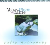 Katie McCroskey | Your Place or Mine