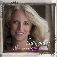 Katie Oates: Going Over Home