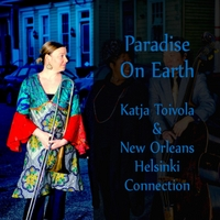 Katja Toivola & New Orleans Helsinki Connection | Paradise On Earth