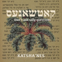 Katsha'nes | Don't Ask Silly Questions
