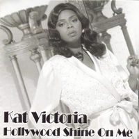 Kat Victoria | Hollywood Shine On Me
