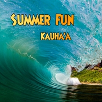 Kauha'a | Summer Fun