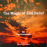 Kay Drummond: The Magic of Self Belief