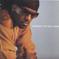 Kaysha | It's All Love