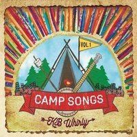 Kb Whirly | Camp Songs, Vol. 1