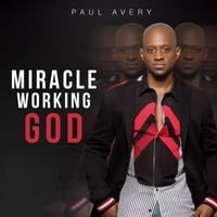 Paul Avery | Miracle Working God