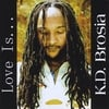 "K.D. BROSIA: \""Love Is. . .\"""