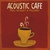 PHIL KEAGGY & FRIENDS: Acoustic Cafe
