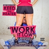 Keed Tha Heater: Work It Low