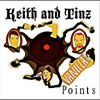 Keith and Tinz: Vanilla Points