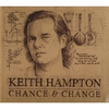 KEITH HAMPTON: Chance & Change