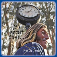 Keith Jones | It's About Time...