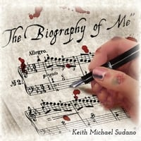 Keith Michael Sudano | The Biography of Me
