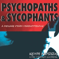 Keith Morris & the Crooked Numbers | Psychopaths & Sycophants