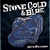 Keith Patterson: Stone Cold & Blue