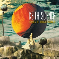 Keith Science | Vessels of Thought Volume II