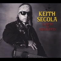 Keith Secola: Life Is Grand
