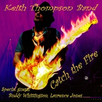 Keith Thompson Band | Catch the Fire