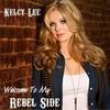 Kelcy Lee: Welcome to My Rebel Side