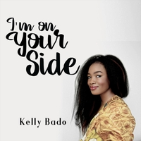 Kelly Bado | I'm on Your Side