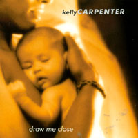 Kelly Carpenter | Draw Me Close