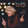 NANCY KELLY: Well, Alright!