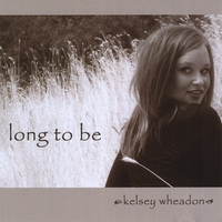 KELSEY WHEADON: Long to Be
