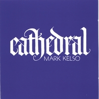 Mark Kelso | Cathedral