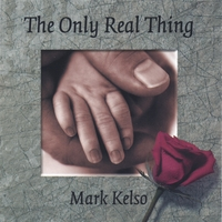 Mark Kelso | The Only Real Thing
